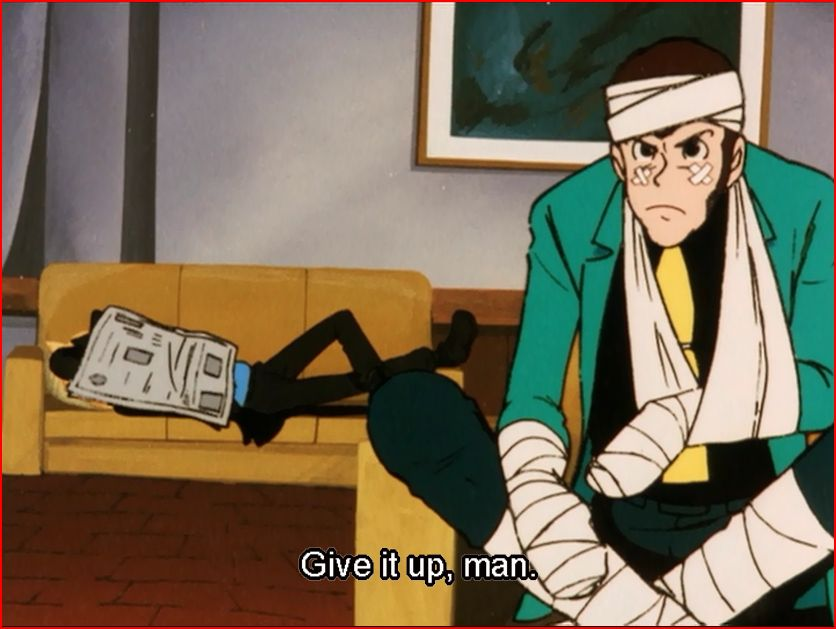 Lupin the Third is hurt